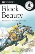 Black Beauty ebook by Anna Sewell, Caryn Jenner, DK