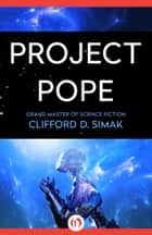 Project Pope ebook by Clifford D. Simak