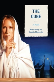 The Cube - A Novel ebook by Nat Karody,Claudia Moscovici