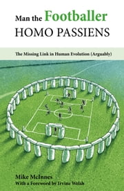 Man the Footballer—Homo Passiens