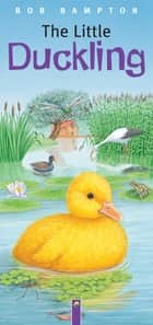 The Little Duckling ebook by Bob Bampton