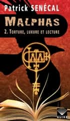 Malphas 2. Torture, luxure et lecture ebook by Patrick Senécal