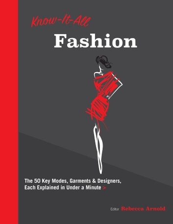 Know It All Fashion Ebook By Rebecca Arnold 9780760361207 Rakuten Kobo United States