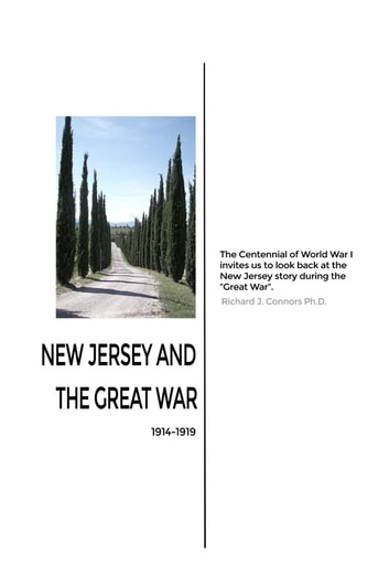 New Jersey and the Great War - 1914-1919 ebook by Richard J. Connors Ph.D.