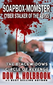 Soapbox-Momster - Cyber Stalker of the Abyss ebook by Don A Holbrook