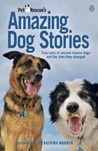 Petrescue's Amazing Dog Stories ebook by Vickie Davy