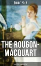 The Rougon-Macquart: Complete 20 Book Collection ebook by Émile Zola
