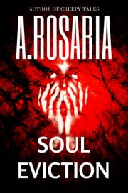 Soul Eviction ebook by A.Rosaria