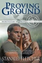 Proving Ground ebook by Stanalei  Fletcher