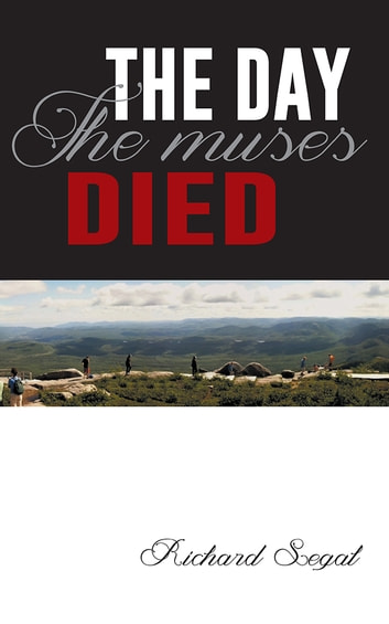 The Day the Muses Died ebook by Richard Segal