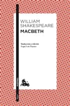 Macbeth - Traducción y edición de Àngel-Luis Pujante ebook by William Shakespeare, Ángel-Luis Pujante