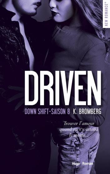 Driven Down shift Saison 8 -Extrait offert- ebook by K Bromberg