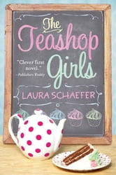 The Teashop Girls ebook by Laura Schaefer