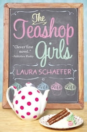 The Teashop Girls ebook by Laura Schaefer,Sujean Rim