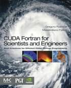 CUDA Fortran for Scientists and Engineers ebook by Gregory Ruetsch,Massimiliano Fatica