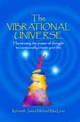 The Vibrational Universe ebook by Kenneth MacLean
