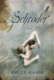 Schroder - A Novel ebook by Amity Gaige