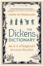 The Dickens Dictionary ebook by John Sutherland