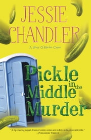 Pickle in the Middle Murder ebook by Jessie Chandler