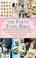 The Party Food Bible ebook by Lisa Eisenman Frisk,Monica Eisenman,Roland Persson