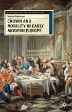 Crown and Nobility in Early Modern France ebook by Donna Bohanan