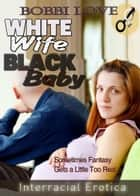 White Wife, Black Baby ebook by Bobbi Love