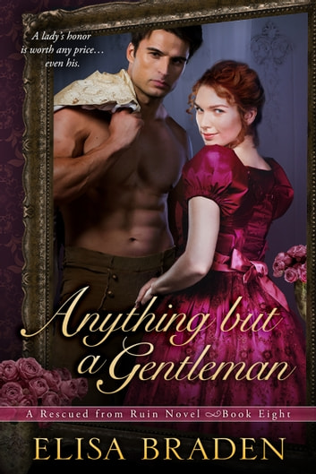 Anything but a Gentleman ebook by Elisa Braden