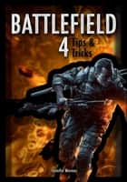 Battlefield 4 Tips & Tricks ebook by Jennifer Moreau
