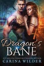 Dragon's Bane - Dragon Guild Chronicles, #5 ebook by Carina Wilder