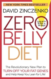 Zero Belly Diet - Lose Up to 16 lbs. in 14 Days! ebook by David Zinczenko