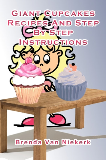 Giant Cupcakes Recipes And Step By Step Instructions