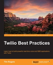 Twilio Best Practices ebook by Tim Rogers