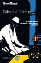 Polvere di diamante ebook by Ahmed Mourad, Barbara Teresi