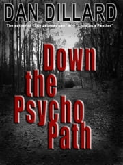 Down the Psycho Path ebook by Dan Dillard
