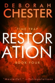 Restoration - The Time Trap Series - Book Four ebook by Deborah Chester,Sean Dalton