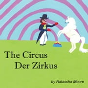 The Circus Der Zirkus ebook by Natascha Moore