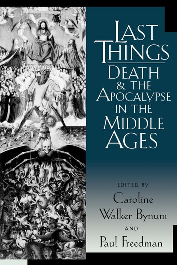 Last Things - Death and the Apocalypse in the Middle Ages ebook by