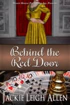 Behind the Red Door ebook by Jackie Leigh Allen