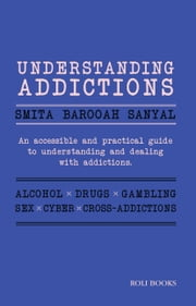 Understanding Addictions ebook by Smita Barooah Sanyal
