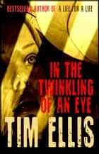 In the Twinkling of an Eye (P&R13) ebook by Tim Ellis