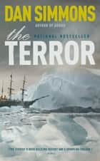 The Terror - A Novel ebook de Dan Simmons