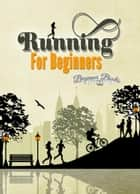 Running for Beginners ebook by Helen Jade