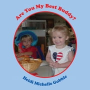 Are You My Best Buddy? ebook by Heidi Michelle Gobble
