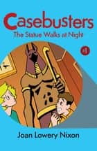 The Statue Walks at Night eBook by Joan Lowery Nixon
