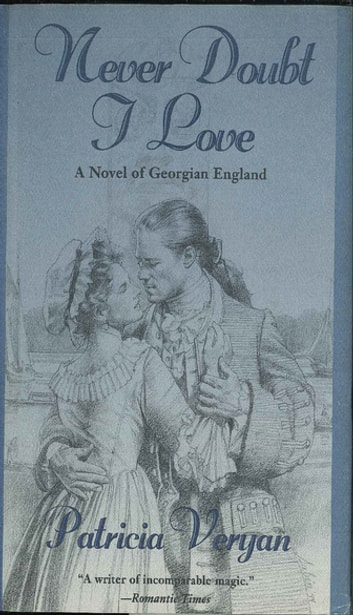 Never Doubt I Love - A Novel Of Georgian England ebook by Patricia Veryan