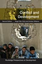Conflict and Development eBook by Roger Mac Ginty, Andrew Williams