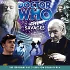 Doctor Who: The Savages (TV Soundtrack) audiobook by Ian Stuart Black, William Hartnell, Full Cast, Peter Purves