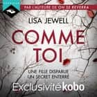 Comme toi audiobook by Lisa Jewell, Manon Jomain