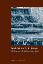 Water and Ritual ebook by Lisa J. Lucero