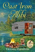 Cast Iron Alibi ebook by Victoria Hamilton